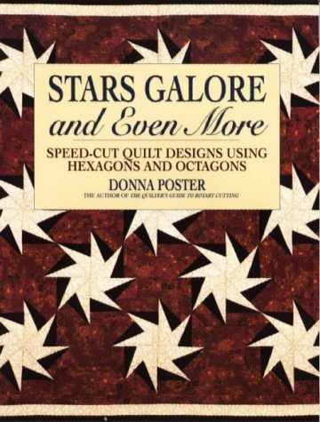 Stars Galore and Even More: Speed-Cut Designs Using Hexagons and Octagons (Contemporary Quilting) by Donna Poster (1995-09-02)