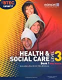 BTEC Level 3 National Health and Social Care: Student Book 1 (Level 3 BTEC National H...