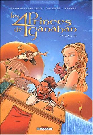Les Quatre Princes de Ganahan, tome 1 : Galin