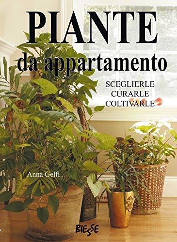 piante-da-appartamento-sceglierle-curarle-coltivarle-italian-edition