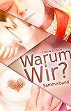 Warum Wir?: Sammelband von Emma S. Rose