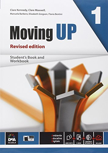 Moving up. Student's book-Workbook. Per le Scuole superiori. Con e-book. Con espansione online: 1