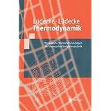 Thermodynamik: Physikalisch-chemische Grundlagen der thermischen Verfahrenstechnik (Springer-Lehrbuch)