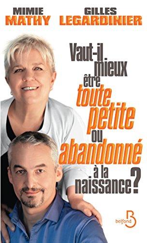 Vaut-il mieux être toute petite ou abandonné à la naissance ? (French Edition)