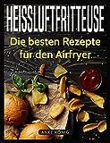 Heissluftfritteuse: Die besten Rezepte für den Airfryer