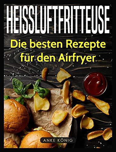Heissluftfritteuse: Die besten Rezepte für den Airfryer (Fisch öl Ergänzungen)