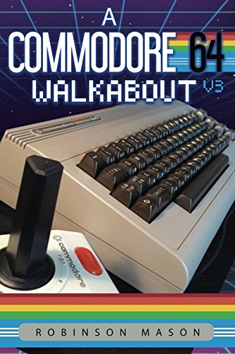 A Commodore 64 Walkabout by Robinson Mason