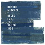 Songtexte von Roscoe Mitchell - Bells for the South Side