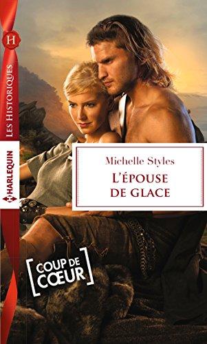 L'épouse de glace (Les Historiques) par Michelle Styles