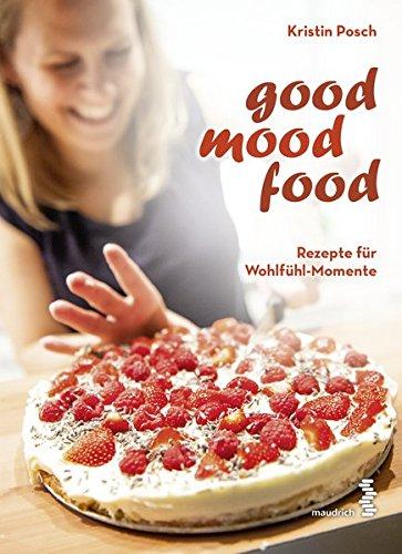 Good Mood Food Rezepte für Wohlfühl-Momente (Mood-food)