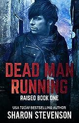Dead Man Running (Raised Book 1)