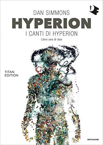 Hyperion: I canti di Hyperion - Libro uno di due di [Simmons, Dan]