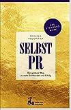 Selbst-PR: Der goldene Weg zu mehr Sicherheit und Erfolg