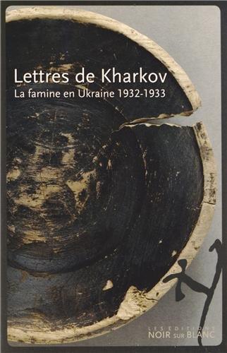 Lettres de Kharkov : La famine en Ukraine 1932-1933