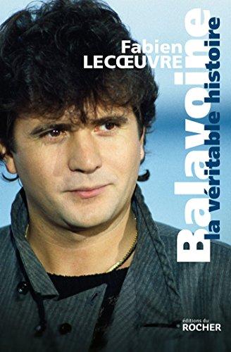 Télécharger en ligne Balavoine: La véritable histoire pdf, epub ebook