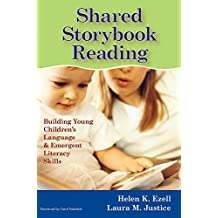 Shared Storybook Reading: Building Young Children's Language & Emergent Literacy Skills: Building Young Children's Language and Emergent Literacy Skills