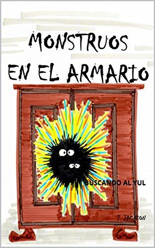 MONSTRUOS EN EL ARMARIO: BUSCANDO AL YUL por J. JACKSON