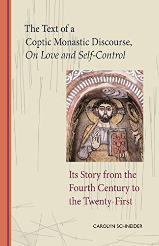 The Text of a Coptic Monastic Discourse On Love and Self-Control: Its Story from the Fourth Century to the Twenty-First (Cistercian Studies Book 272) (English Edition)