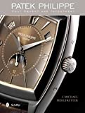 [(Patek Philippe : Cult Object and Investment)] [By (author) J. Michael Mehltretter] published on (October, 2012) - Schiffer Publishing Ltd - 28/10/2012
