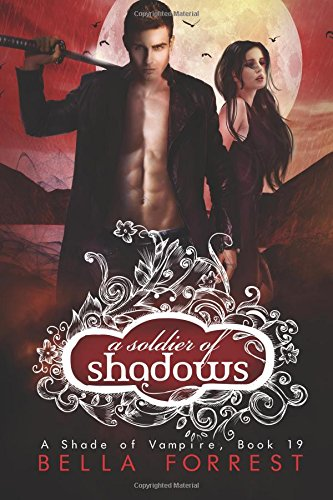 A Shade of Vampire 19: A Soldier of Shadows: Volume 19