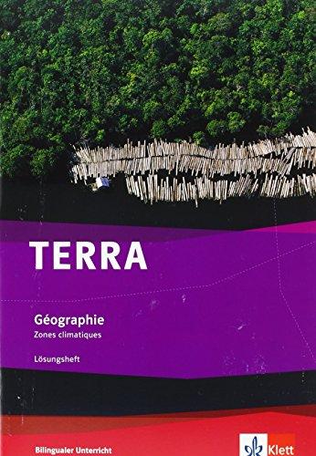 TERRA Géographie. Zones Climatiques: Lösungsheft Klasse 7/8 (Bilingualer Unterricht)