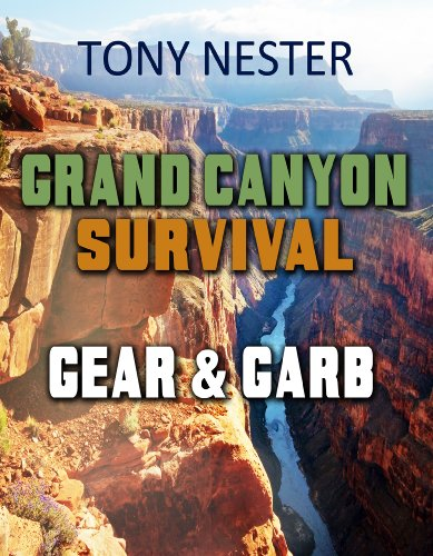 Grand Canyon Survival Gear & Garb (Practical Survival Series Book 10) (English Edition) -