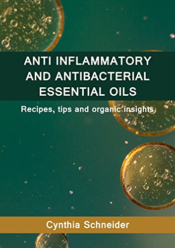 anti-inflammatory-and-anti-bacterial-essential-oils-recipes-tips-and-organic-insights-english-editio