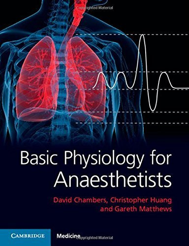 basic-physiology-for-anaesthetists-1st-edition-by-chambers-dr-david-huang-professor-christopher-matt