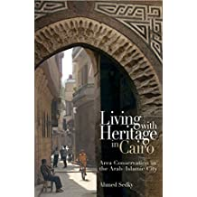 Living with Heritage in Cairo: Area Conservation in the Arab-Islamic City