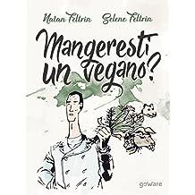 Mangeresti un vegano? Verso un orizzonte biocentrico (Italian Edition)