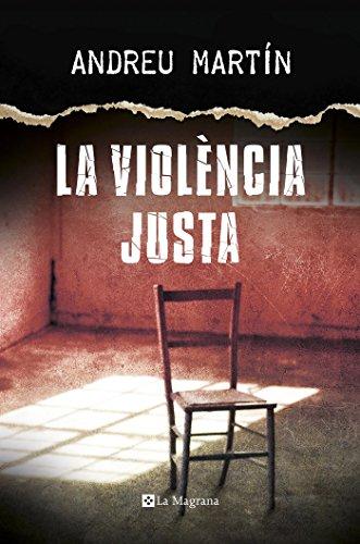 La violència justa (LA NEGRA) (Catalan Edition) por Andreu Martin
