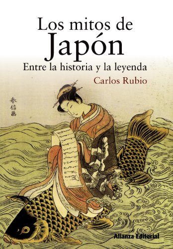 Los mitos de Japón: Entre la historia y la leyenda (Libros Singulares (Ls))