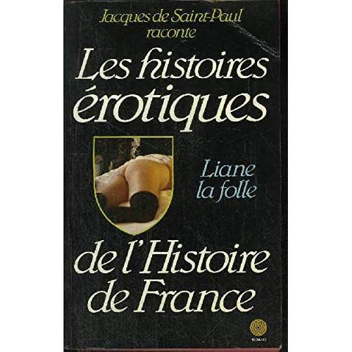 Liane la folle (Histoires érotiques de l'histoire de France)