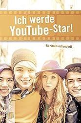 Ich werde YouTube-Star! (K.L.A.R.-Taschenbuch) (German Edition)