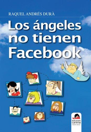 Los ángeles no tienen Facebook por Raquel Andrés Durà