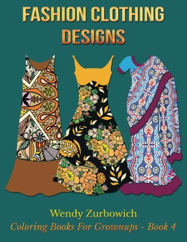 PDF Fashion Clothing Designs Volume 4 Coloring Books For Grownups Download