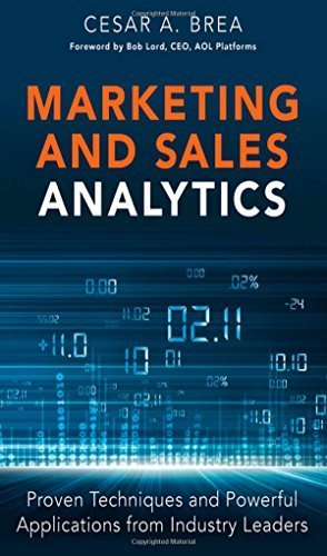 Marketing and Sales Analytics: Proven Techniques and Powerful Applications from Industry Leaders (FT Press Analytics) by Cesar Brea (2014-06-23)