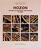 Hozon - Architecture and Urban Conservation in Japan: Architectural and Urban Conservation in Japan