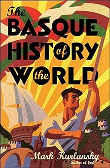 The Basque History of the World par [Kurlansky, Mark]