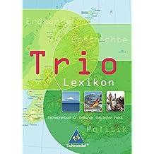 Trio Atlas für Erdkunde, Geschichte und Politik - Ausgabe 2006: Lexikon