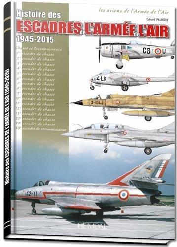 Histoire des escadres de l'armée de l'air : 1945-2015 par Georges Paloque