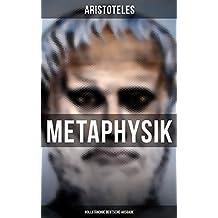 METAPHYSIK (Vollständige deutsche Ausgabe): Das Grundlegende aller Wirklichkeit