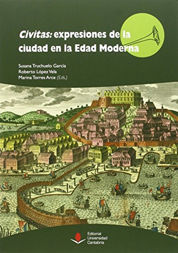 Cívitas: expresiones de la ciudad en la Edad Moderna (Difunde) por Aa.Vv.