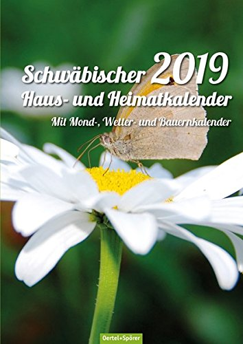 Schwäbischer Haus-und Heimatkalender 2019: Mit Mond-, Wetter- und Bauernkalender
