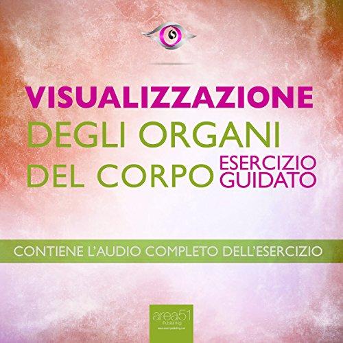 Visualizzazione - Visualizzazione degli organi del corpo  Audiolibri