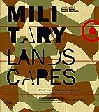 Military landscapes. Scenari per il futuro del patrimonio militare. Ediz. italiana e inglese