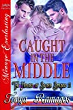 Caught in the Middle [The Heroes of Silver Springs 11] (Siren Publishing Menage Everlasting)