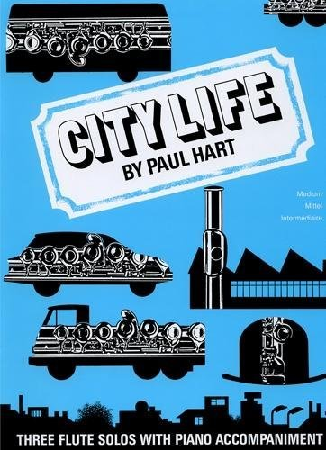 City Life : Three Flute Solos with Piano Accompaniment by Paul Hart (12-Jun-1905) Sheet music