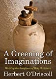 A Greening of Imaginations: Walking the Songlines of Holy Scripture (English Edition)