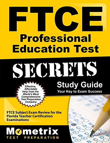 FTCE Professional Education Test Secrets Study Guide: FTCE Test Review for the Florida Teacher Certification Examinations (Ftce Professional Education Test)